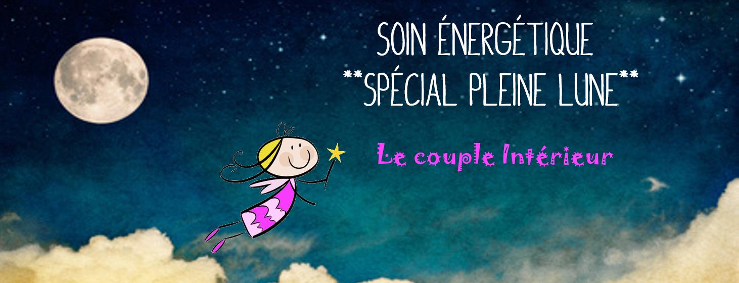 Soin Energétique Spécial Pleine Lune: Le couple intérieur