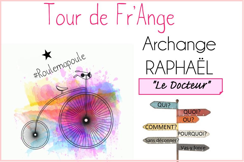 Archange Raphaël: Le guérisseur!