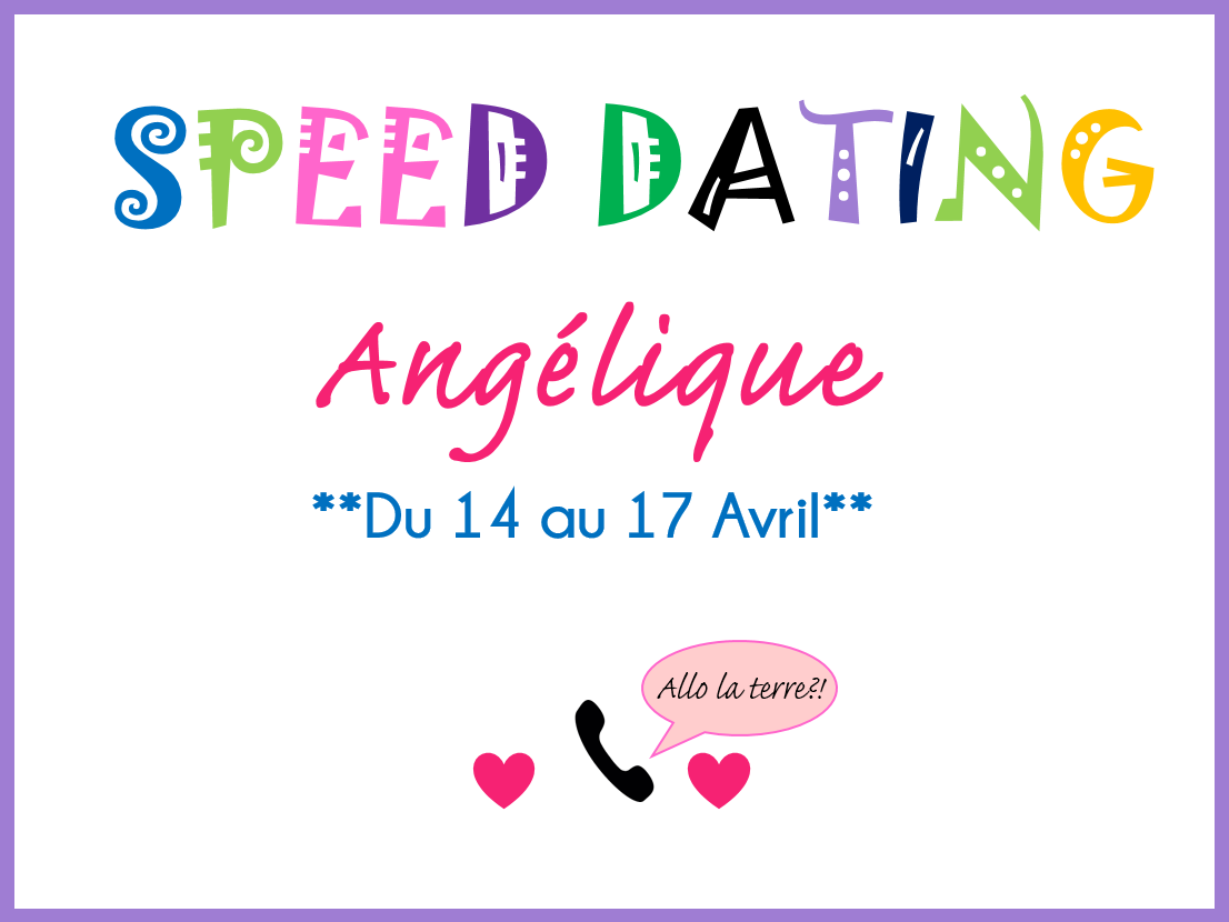 SPEED DATING ANGELIQUE