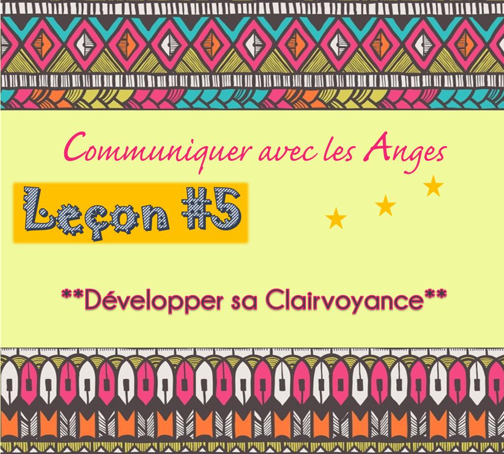 Communiquer avec les Anges: Leçon #5 Développer sa Clairvoyance