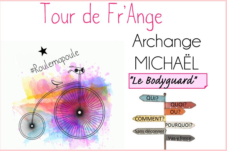 Archange Michaël: Notre garde du corps!