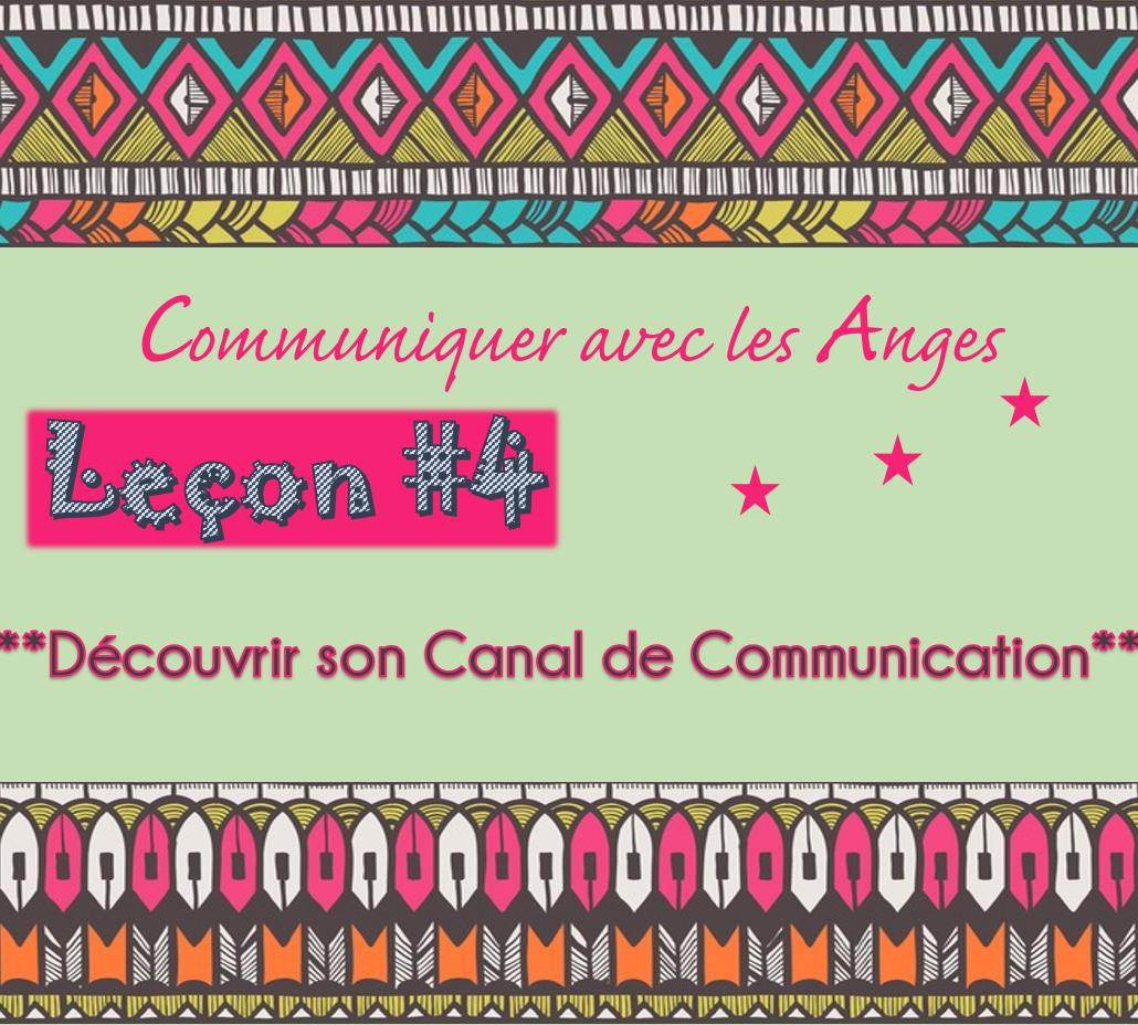 Communiquer avec les Anges: Leçon #4 Découvrir son canal de communication perso