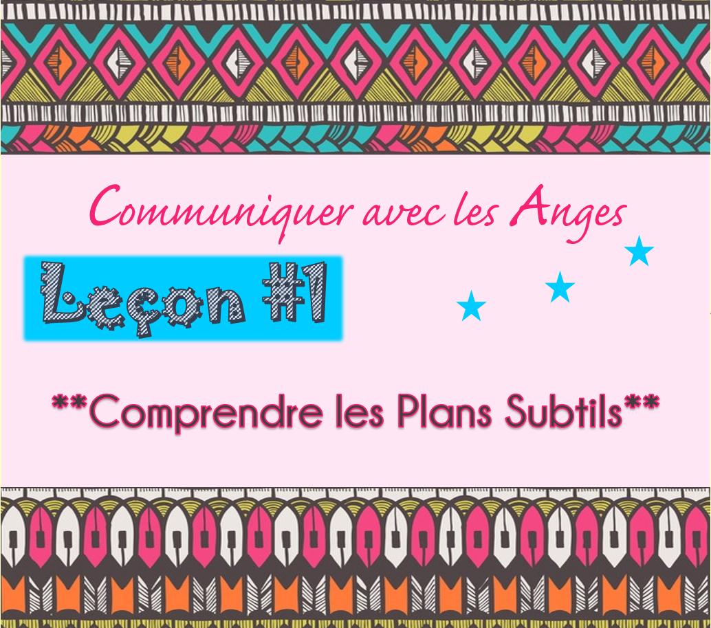 Communiquer avec les Anges: Leçon #1 Comprendre les plans subtils