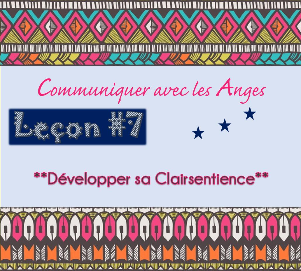 Communiquer avec les Anges: Leçon #7 Développer la Clairsentience