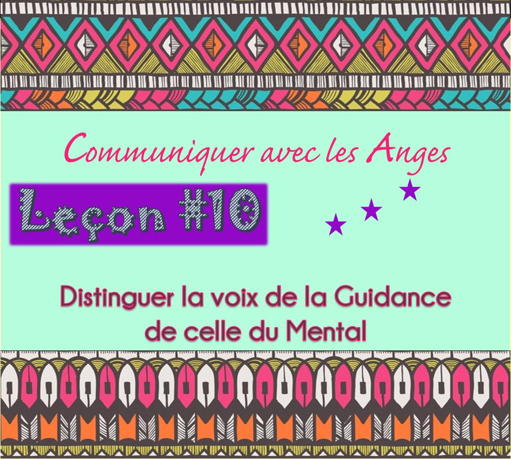 Communiquer avec les Anges: Leçon #10 Distinguer la voix de la Guidance de celle du Mental