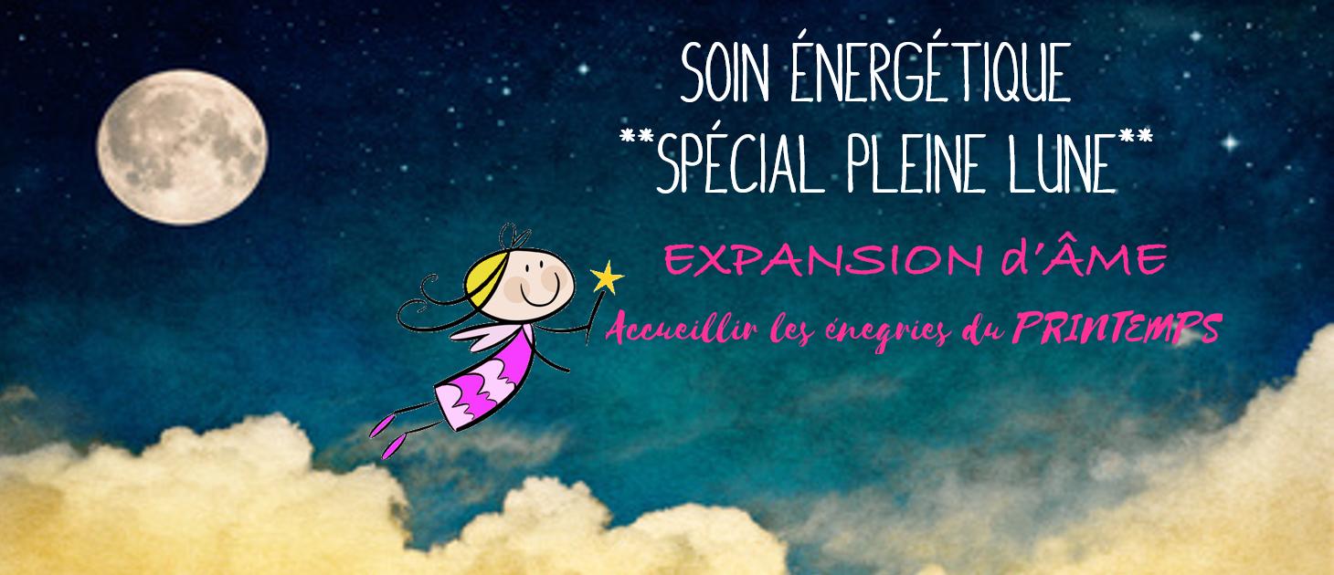 Soin Energétique Spécial Pleine Lune : Expansion d'âme, accueillir les énergies du printemps